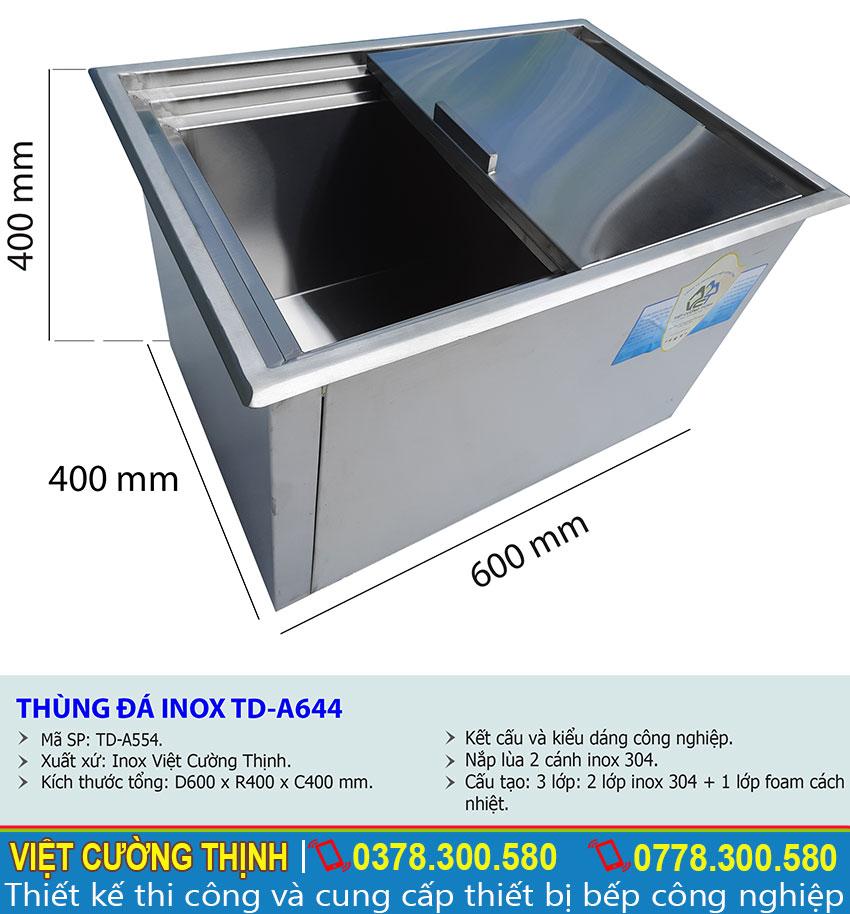 Kích thước tổng thể về thùng đá inox âm bàn TD-644 sản xuất Inox Việt Cường Thịnh.