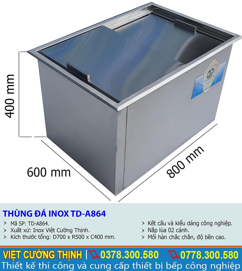 Kích thước tổng thể của thùng đựng đá âm bàn, thùng đá inox TD-864 sản xuất Inox Việt Cường Thịnh.