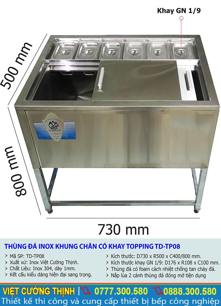 Kích thước tổng thể của thùng đá inox có khung chân kèm khay topping TD-TP08.