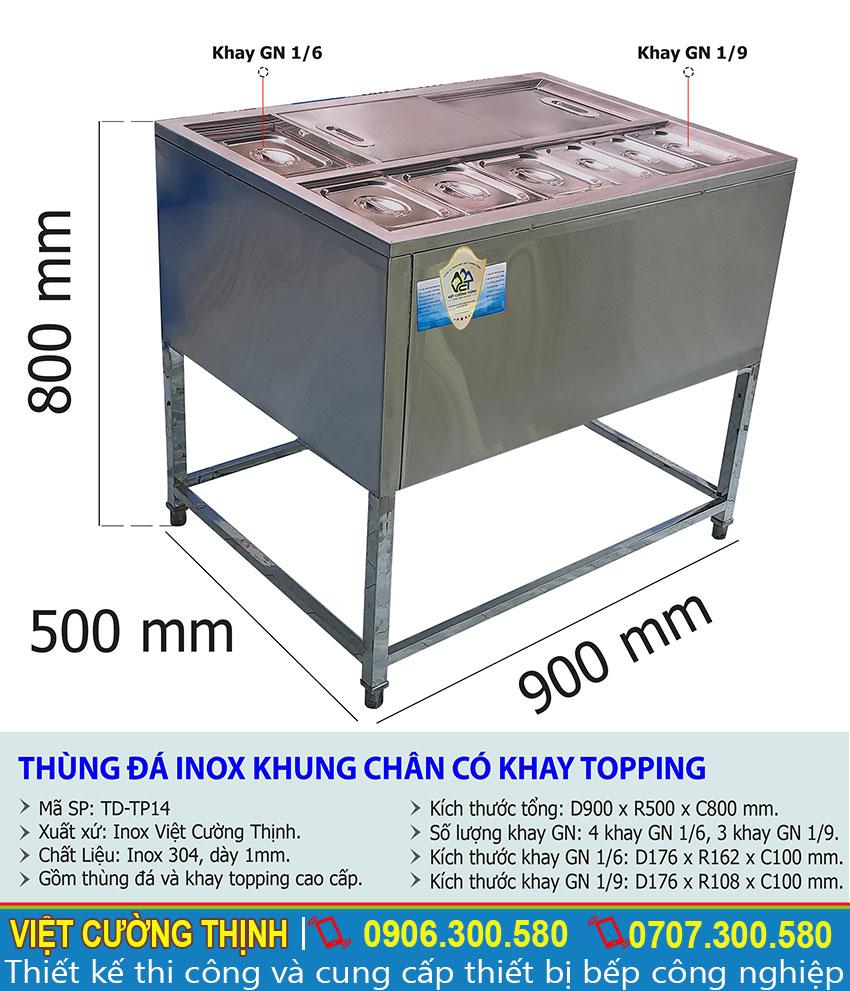 Kích thước tổng thể của thùng đá inox có khung chân kèm khay topping TD-TP14.